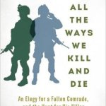 Reading War: Brian Castner's ALL THE WAYS WE KILL ANDDIE